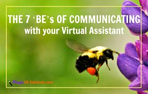 The 7 'BE's of Communication with your Virtual Assistant