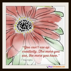 You can't use up creativity. The more you use, the more you have. ~ Maya Angelou