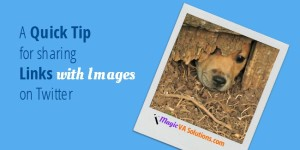 A Quick Tip for Sharing Links with Images on Twitter