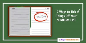 2 Ways to Tick Things Off Your Someday List